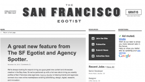 The San Francisco Egotist and Agency Spotter Partner